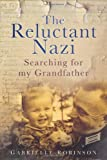The Reluctant Nazi, Gabrielle Robinson, 0752464477