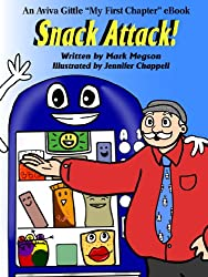 "Snack Attack! (An Aviva Gittle ""My First Chapter Book"" Book 2)"
