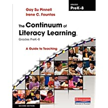 The Continuum of Literacy Learning, Grades PreK-8, Second Edition: A Guide to Teaching