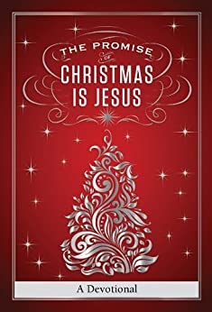 The Promise of Christmas is Jesus: A 30-Day Devotional by [Countryman, Jack]