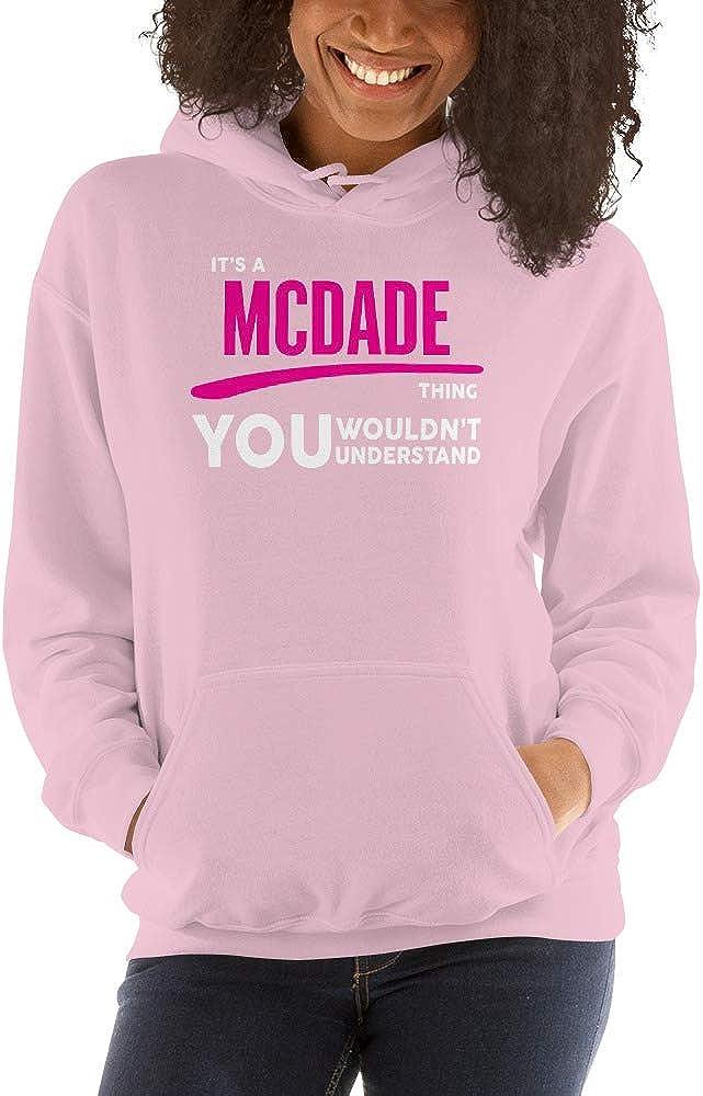 You Wouldnt Understand PF meken Its A McDade Thing