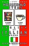 Household Items - English to Italian Flash Card Book: Black and White Edition - Italian for Kids (Italian Bilingual Flashcards) (Volume 3)