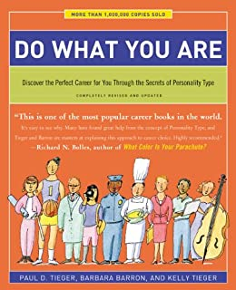Do What You Are: Discover the Perfect Career for You Through the Secrets of Personality Type by [Tieger, Paul D., Barbara Barron, Kelly Tieger]