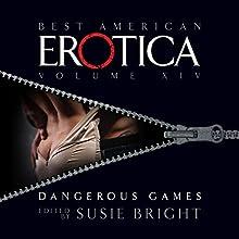 The Best American Erotica, Volume 14: Dangerous Games Audiobook by Susie Bright, Vanessa Baggott, Kim Wright Narrated by Stefan Rudnicki, Carrington Macduffie, Pamella D'Pella