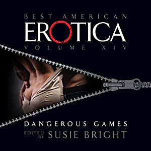 The Best American Erotica, Volume 14: Dangerous Games Audiobook