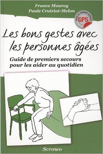 Téléchargement Les bons gestes avec les personnes âgées : Guide de premiers secours pour les aider au quotidien pdf, epub ebook