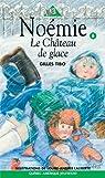 Noémie, tome 6 : Le château de glace par Tibo