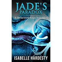 Jade's Paradox: From Regular Teen to Shapeshifter (Teen Shapeshifter Delacourt Saga Book 3)
