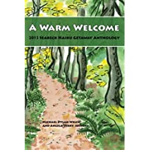 A Warm Welcome: 2013 Seabeck Haiku Getaway Anthology