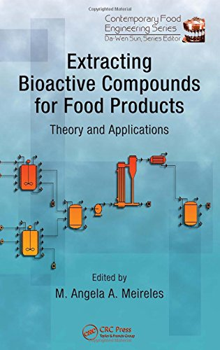 Extracting Bioactive Compounds for Food Products: Theory and Applications (Contemporary Food Engineering)