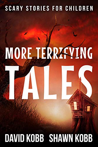 More Terrifying Tales: Scary Stories for Children ()