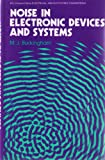 Noise in Electronic Devices and Systems (Ellis Horwood Series in Electrical and Electronic Engineering)