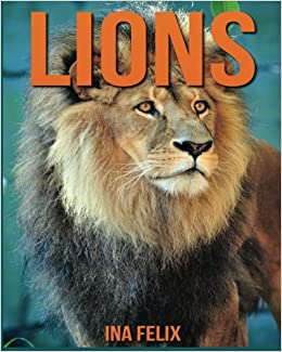 Lion Facts & Pictures (Fun Animal Photo Books for Children)