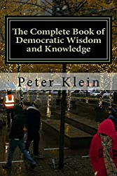 The Complete Book of Democratic Wisdom and Knowledge