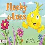 Flooby deLoos | Eileen Pease