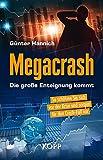 Megacrash – Die große Enteignung kommt: So schützen Sie sich vor der Krise und sorgen für den Crash-Fall vor