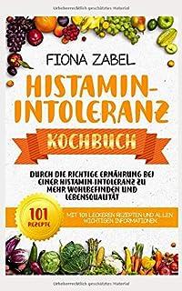 Mastzellenfreundliche und histaminarme Küche: Diätanleitung ...