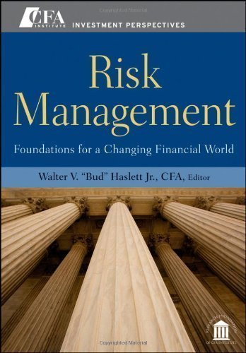 Risk Management: Foundations For a Changing Financial World (CFA Institute Investment Perspectives) 1st (first) Edition published by Wiley (2010) Hardcover