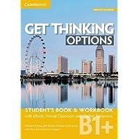 Get thinking options. B1+. Student's book-Workbook. Per le Scuole superiori. Con e-book. Con espansione online