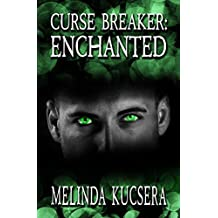 Curse Breaker: Enchanted (The Curse Breaker Saga Book 1)