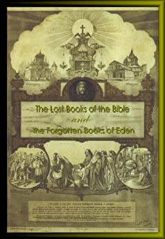 The Lost Books of the Bible and The Forgotten Books of Eden: Banned Books from the Bible by [Lightfoot, J.B.]