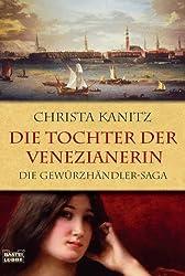 Die Tochter der Venezianerin: Die Gewürzhändler-Saga