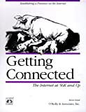 Getting Connected: The Internet at 56K and Up (Nutshell Handbooks), Kevin Dowd, 1565921542