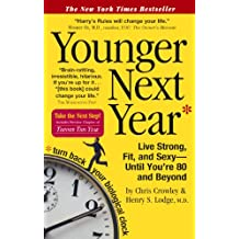 Younger Next Year: Live Strong, Fit, And Sexy Until You're 80 And Beyond (Turtleback School & Library Binding Edition)
