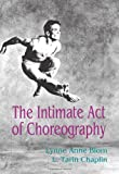 : The Intimate Act of Choreography