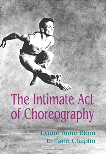 Download-pdf] the intimate act of choreography by lynne anne blom….