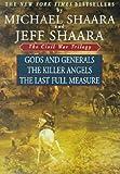 The Civil War Trilogy: Gods and Generals/the Killer Angels/the Last Full Measure The Civil War Tril
