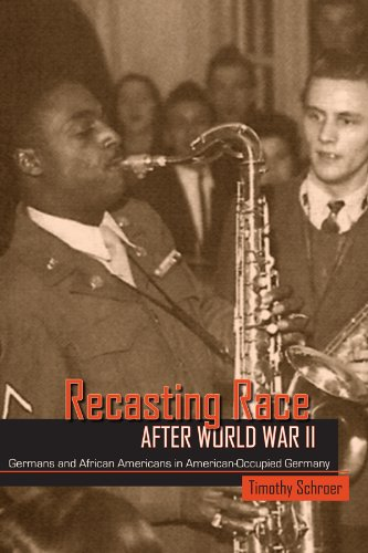 Recasting Race after World War II: Germans and African Americans in American-Occupied Germany (Reconstruction Of Germany After World War 2)
