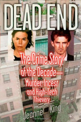 Dead End: The Crime Story of the Decade--Murder, Incest and High-Tech Thievery pdf