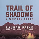 Trail of Shadows: A Western Story   Lauran Paine