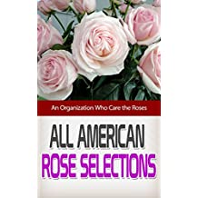 All American Rose Selections: An Organization Who Care the Roses