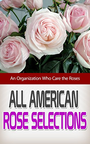 ''HOT'' All American Rose Selections: An Organization Who Care The Roses. Detalles party Manguera Grade CARGADOR movian cuenta crowd
