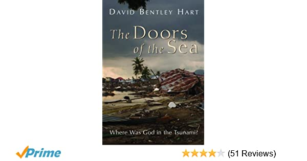 Amazon.com The Doors of the Sea Where Was God in the Tsunami? (0783324867107) David Bentley Hart Books  sc 1 st  Amazon.com & Amazon.com: The Doors of the Sea: Where Was God in the Tsunami ...
