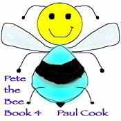 Pete the Bee Stories Book 4 | Paul Cook