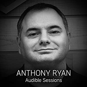 FREE: Audible Sessions with Anthony Ryan Rede