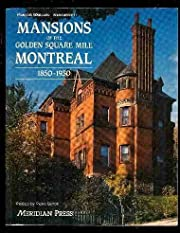 Mansions of the Golden Square Mile Montreal:…