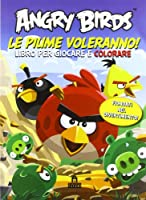 Angry birds. Le piume voleranno! Ediz. illustrata