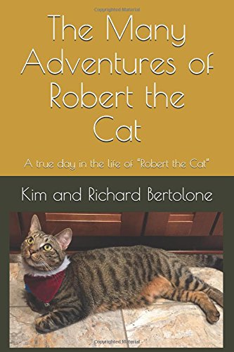 "The Many Adventures of Robert the Cat: A true day in the life of ""Robert the Cat"" (Many Cats)"