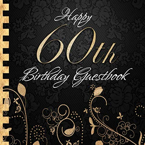 Happy 60th Birthday Guestbook: Elegant Black and Gold Binding I For 90 Guests I For written Wishes and the most beautiful Photos I Square Format I Softcover I 60th Birthday Gift Idea (German Edition) ()