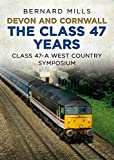 Devon and Cornwall The Class 47 Years: Class 47 A West Country Symposium