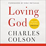 Loving God | Charles W. Colson,Eric Metaxas - foreword