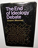 img - for The End of Ideology Debate book / textbook / text book