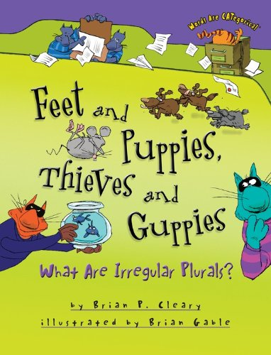 Feet and Puppies, Thieves and Guppies: What Are Irregular Plurals? (Words Are Categorical) (Words Are Categorical (Paperback))