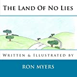 The Land of No Lies, Ron Myers, 1442114703