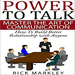 Power to Talk: Master the Art of Communication