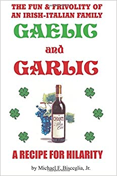 Gaelic and Garlic: . . . a Recipe for Hilarity
